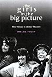img - for The Girls in the Big Picture: New Voices from Ulster Theatre book / textbook / text book