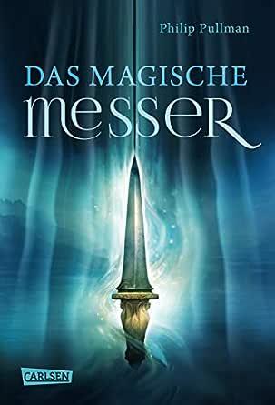 His Dark Materials 2: Das Magische Messer (German Edition) eBook ...
