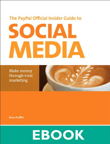 Download The PayPal Official Insider Guide to Selling with Social Media: Make money through viral marketing (PayPal Press) Pdf