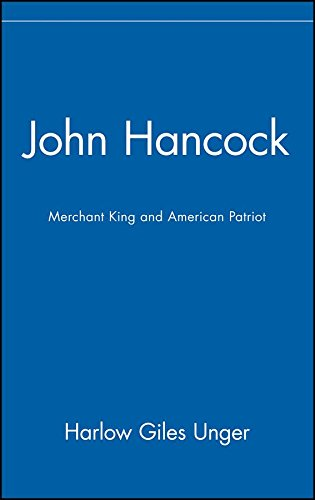 John Hancock: Merchant King and American Patriot