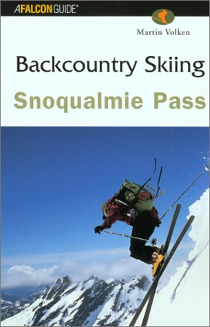 Backcountry Skiing Snoqualmie Pass  Falcon Guides Backcountry Skiing