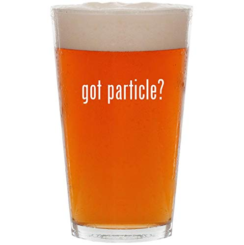 got particle? - 16oz All Purpose Pint Beer Glass