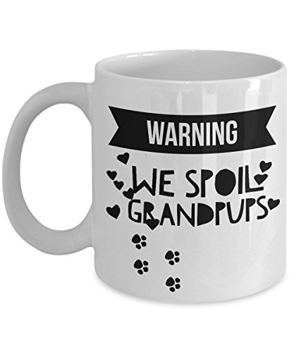 Granddog Coffee Mug - WARNING We Spoil Grandpups - Great Gifts For Dog Lovers, Mothers and Fathers or Treat Yourself to a Nice Granddog Mug