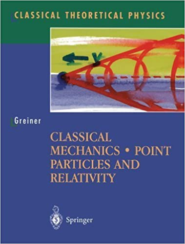 Book Classical Mechanics: Point Particles and Relativity (Classical Theoretical Physics) by Walter Greiner (2003-12-04)