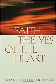 Faith the Yes of the Heart