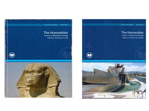 The Humanities Volume 1 and 2-Culture, Continuity & Change: Prehistory to 1600 and 1600 to the Present (Rio Salado Edition) (The Humanities Volume 1 and 2-Culture, Continuity & Change: Prehistory to 1600 and 1600 to the Present (Rio Salado Edition)) (The Humanities: Culture Continuity & Change)