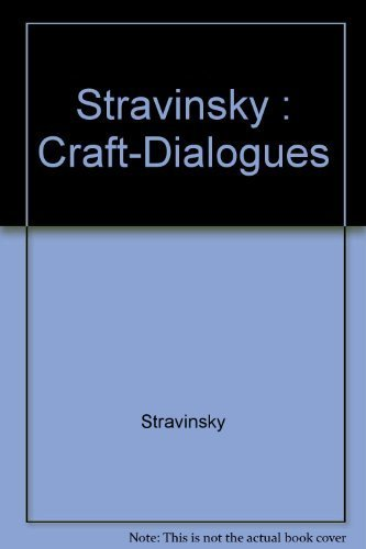 Dialogues First Paperback edition by Craft, Robert, Stravinsky, Igor (1982) Paperback (Craft Stravinsky Robert)