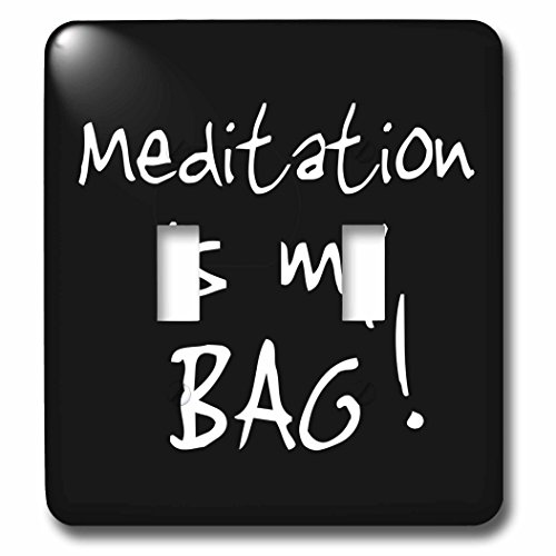 InspirationzStore Its My Bag - Meditation is my Bag. black and white text - meditating love gift - Light Switch Covers - double toggle switch (lsp_232191_2) by 3dRose