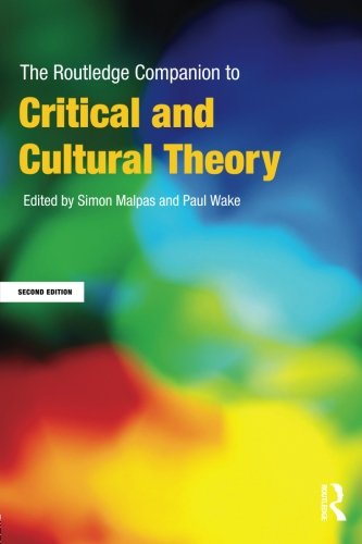 The Routledge Companion to Critical and Cultural Theory (Routledge Companions)