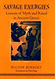 Savage Energies: Lessons of Myth and Ritual in