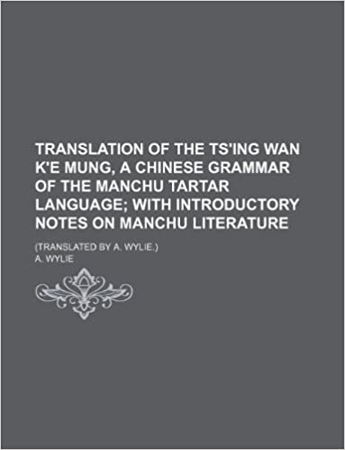 Translation of the Ts'ing wan k'e mung, a Chinese Grammar of