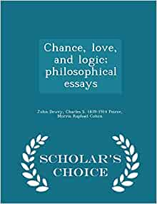 chance essay logic love philosophical On chance life and philosophical logic love essays @saraswati81 dude, i'm trying 2write an essay on belonging you're a psych grad, where should i start re lit.