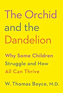 Book Cover: The Orchid and the Dandelion: Why Some Children Struggle and How All Can Thrive