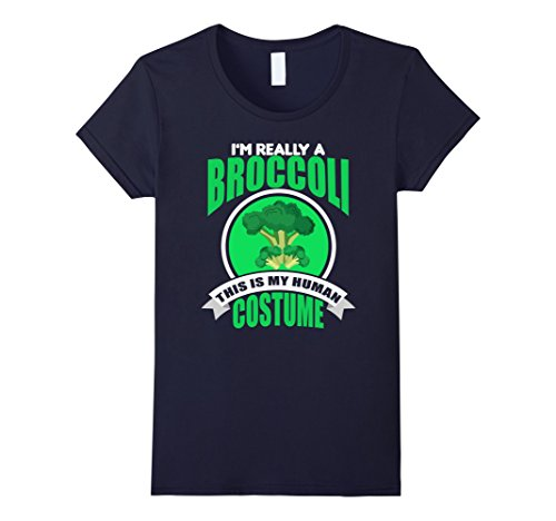 Broccoli Costume Ideas (Womens This Is My Human Costume I'm Really A Broccoli T-Shirt Small Navy)