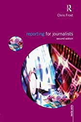 Reporting for Journalists (Media Skills)