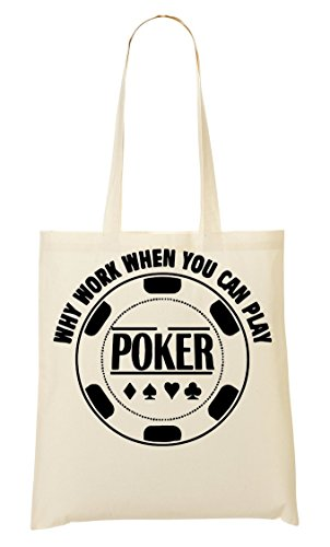 Why Work When You Can Play Poker Bolso De Mano Bolsa De La Compra