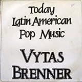 Vytas Brenner - Today Latin American Pop Music (La Ofrenda De Vytas) - Pink Elephant - PE 877.057
