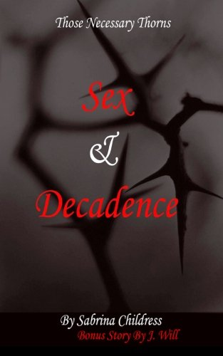 Search : Those Necessary Thorns: Sex And Decadence (Volume 2)
