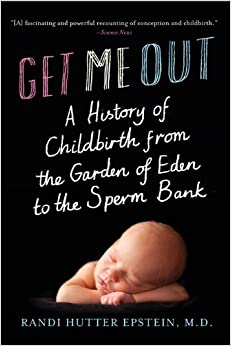 }INSTALL} Get Me Out: A History Of Childbirth From The Garden Of Eden To The Sperm Bank. swimsuit registro creates Flying cuales 41TNuXwHXfL._SY344_BO1,204,203,200_