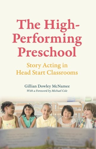 The High-Performing Preschool: Story Acting in Head Start Classrooms