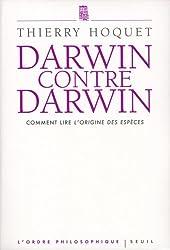 Darwin contre Darwin : Comment lire L'Origine des espèces ?