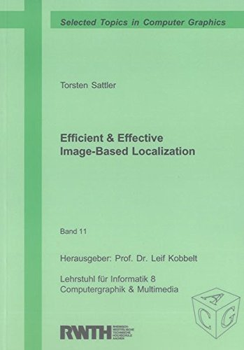 Efficient & Effective Image-Based Localization (Selected Topics in Computer Graphics) by Shaker Verlag GmbH, Germany