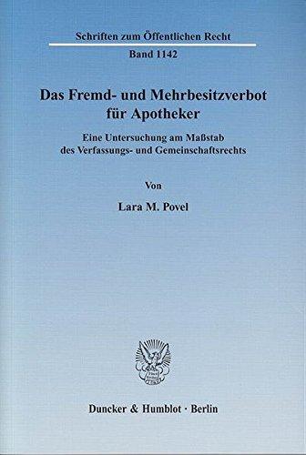 Das Fremd- und Mehrbesitzverbot für Apotheker.: Eine Untersuchung am Maßstab des Verfassungs- und Gemeinschaftsrechts. (Schriften zum Öffentlichen Recht)