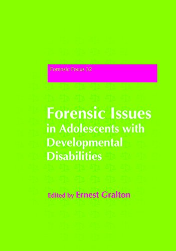 Forensic Issues in Adolescents with Developmental Disabilities (Forensic Focus Book 32)