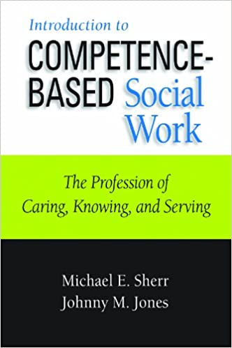 Book Introduction to Competence-Based Social Work: The Profession of Caring, Knowing, and Serving