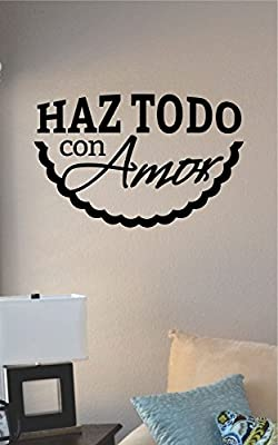 Haz Todo Con Amor Spanish Do Everything with Love Vinyl Wall Art Decal Sticker