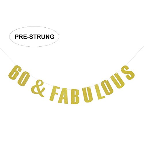 """60 & FABULOUS"" Banner Bunting - 60th Birthday Party Decoration, Favors, Supplies - Gold Glitter Letters Sign Photo Props"