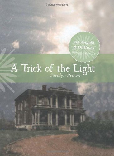 Pdf Romance A Trick of Light (An Angels & Outlaws Historical Romance)