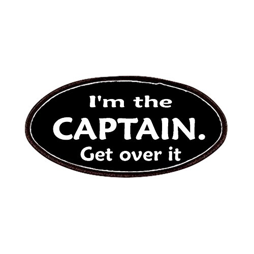 CafePress - I'm THE CAPTAIN. GET OVER IT Patches - Patch, 4x2in Printed Novelty Applique Patch