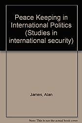 Peacekeeping in International Politics (Studies in International Security)