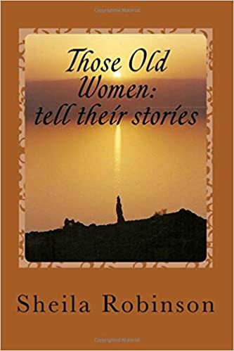 Those Old Women: tell their stories