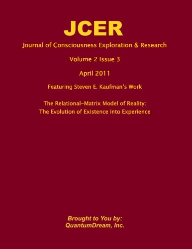Download Journal of Consciousness Exploration & Research Volume 2 Issue 3: The Relational-Matrix Model of Reality: The Evolution of Existence into Experience pdf epub