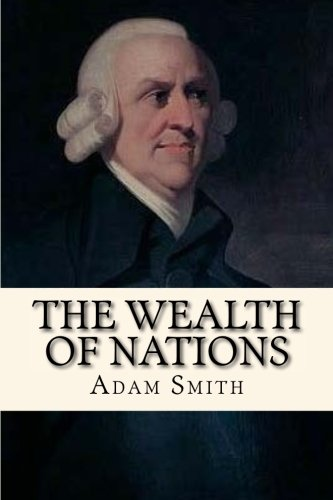 an analysis of the economics text wealth of nations by adam smith Immediately download the an inquiry into the nature and  an inquiry into the nature and causes of the wealth of nations summary adam smith  essays & analysis.