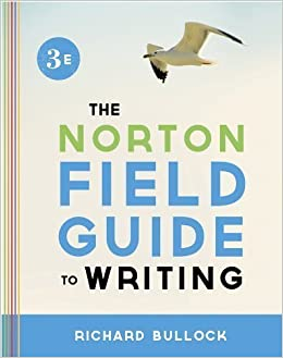 The Norton Field Guide to Writing (Third Edition) 3rd (third) edition by Bullock, Richard published by W. W. Norton & Company (2013)