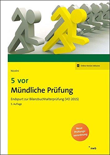 5 vor Mündliche Prüfung: Endspurt zur Bilanzbuchhalterprüfung (VO 2015). (NWB Bilanzbuchhalter)