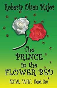 Prince in the Flower Bed, The (Royal Pains) (Volume 1)