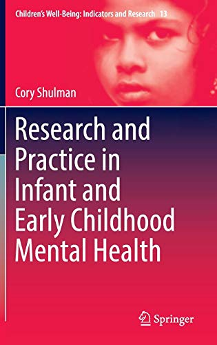 Research and Practice in Infant and Early Childhood Mental Health (Children's Well-Being: Indicators and Research)