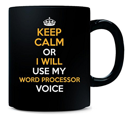 Keep Calm Or I Will Use My Word Processor Voice Cool Gift - Mug