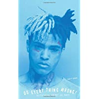 Do Every Thing Wrong!: XXXTentacion Against the World