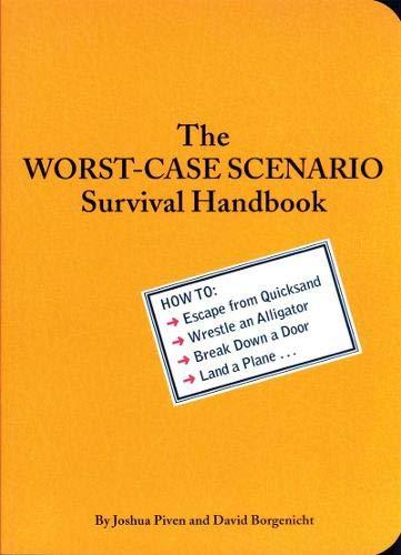 - The Worst-Case Scenario Survival Handbook