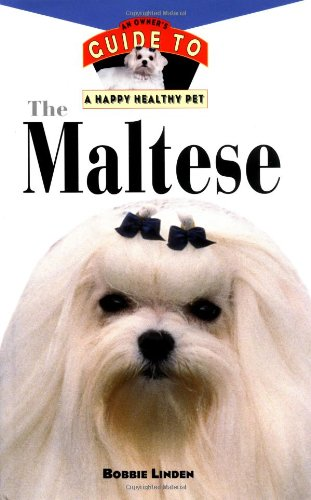 The Maltese: An Owner's Guide to a Happy Healthy Pet pdf epub