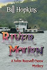 [River Mourn (Judge Rosswell Carew Mystery Series)] [Author: Hopkins, Bill] [September, 2013] Paperback