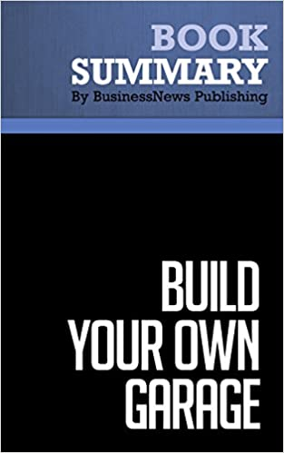Wattpad de téléchargement de txt d'ebookSummary: Build Your Own Garage - Bernd Schmitt and Laura Brown: Blueprints and Tools to Unleash Your Company's Hidden Creativity by BusinessNews Publishing in French PDF