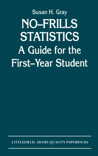 No-Frills Statistics: A Guide for the First-Year Student (A Helix book)