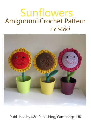 Sunflowers Amigurumi Crochet Pattern (Home Decoration Book 2)