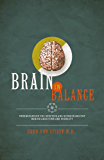 BRAIN IN BALANCE Understanding the Genetics and Neurochemistry behind Addiction and Sobriety